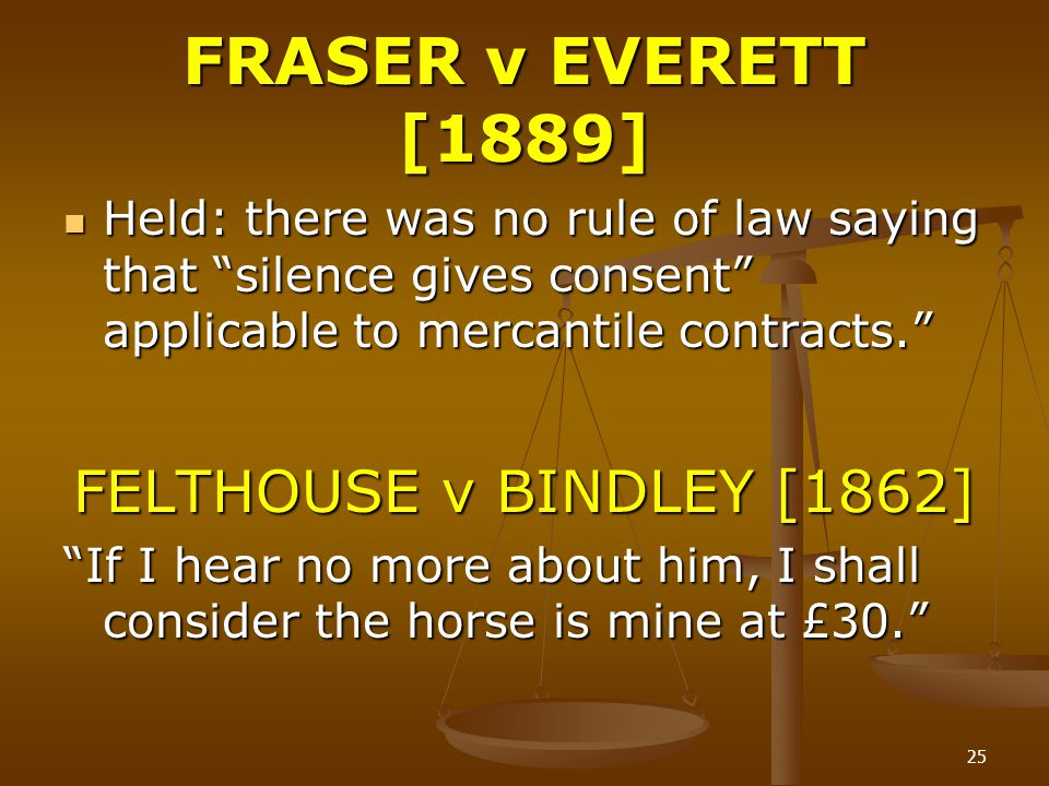 FRASER v EVERETT [1889] FELTHOUSE v BINDLEY [1862]